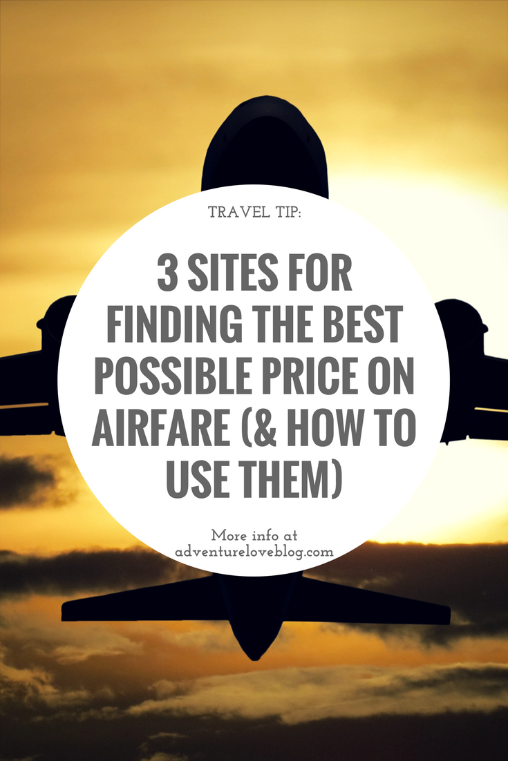 3 sites for finding the best possible price on airfare (and how to use them) | pin for later