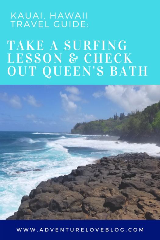 Kauai, Hawaii Travel Guide | Take a Surfing Lesson and Explore Queen's Bath