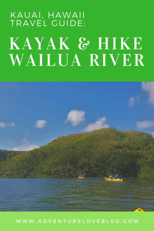 Pin for Later: Kauai, Hawaii Travel Guide | Kayak & Hike Along Wailua River