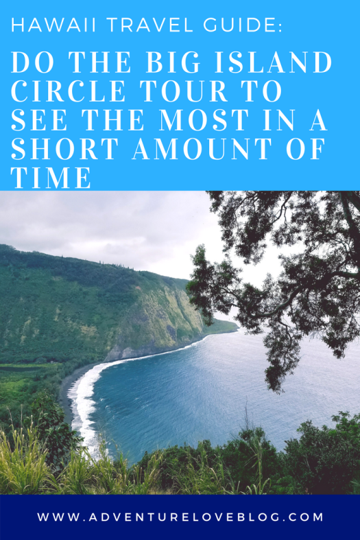 Hawaii Travel Guide | Do the Big Island Circle Tour to See the Most in a Short Amount of Time